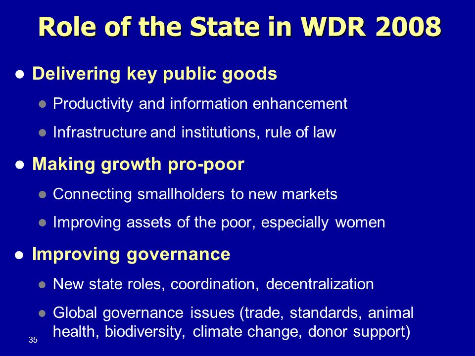 Role of the State in WDR 2008 Delivering key public goods