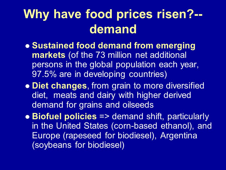 Why have food prices risen --demand