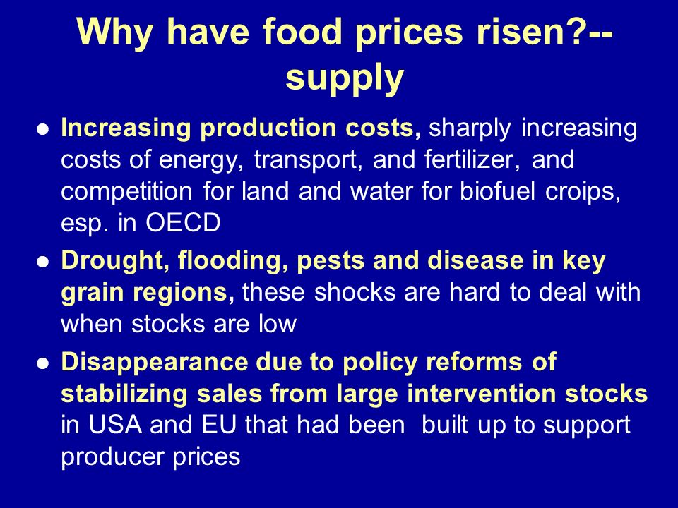 Why have food prices risen --supply