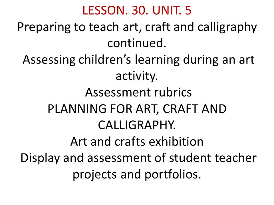 LESSON 30 UNIT 5 Preparing To Teach Art Craft And Calligraphy