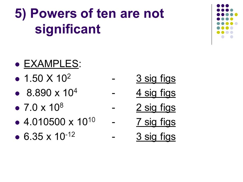 5) Powers of ten are not significant