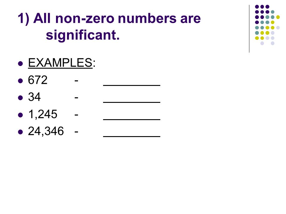 1) All non-zero numbers are significant.