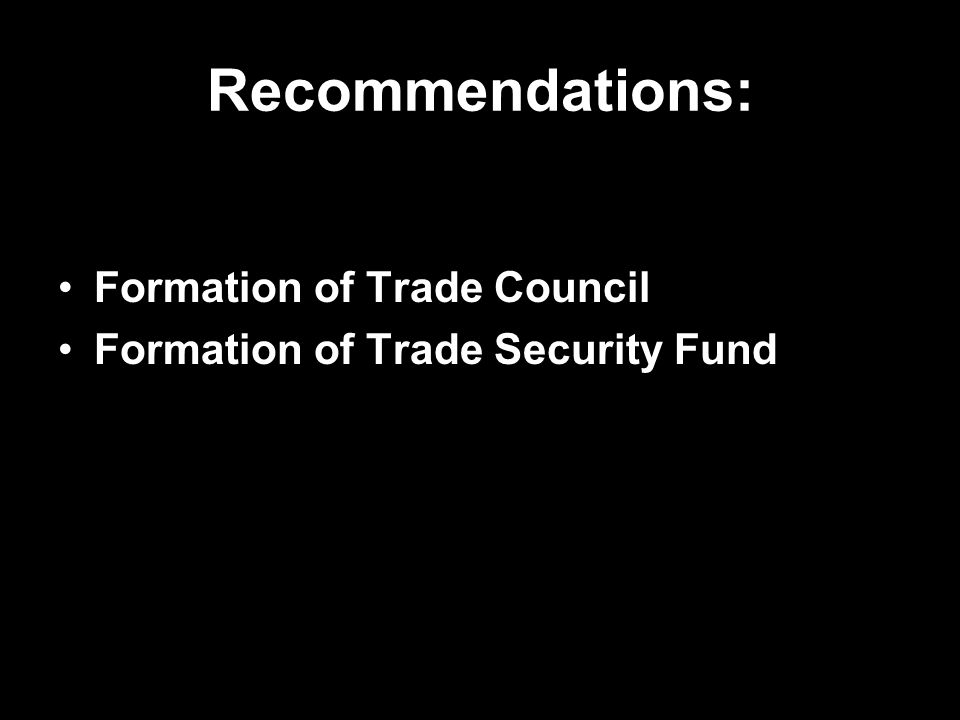 Recommendations: Formation of Trade Council
