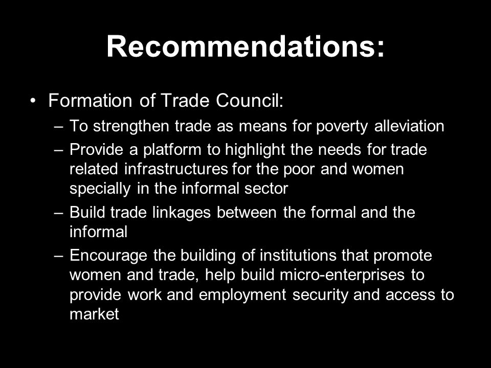 Recommendations: Formation of Trade Council: