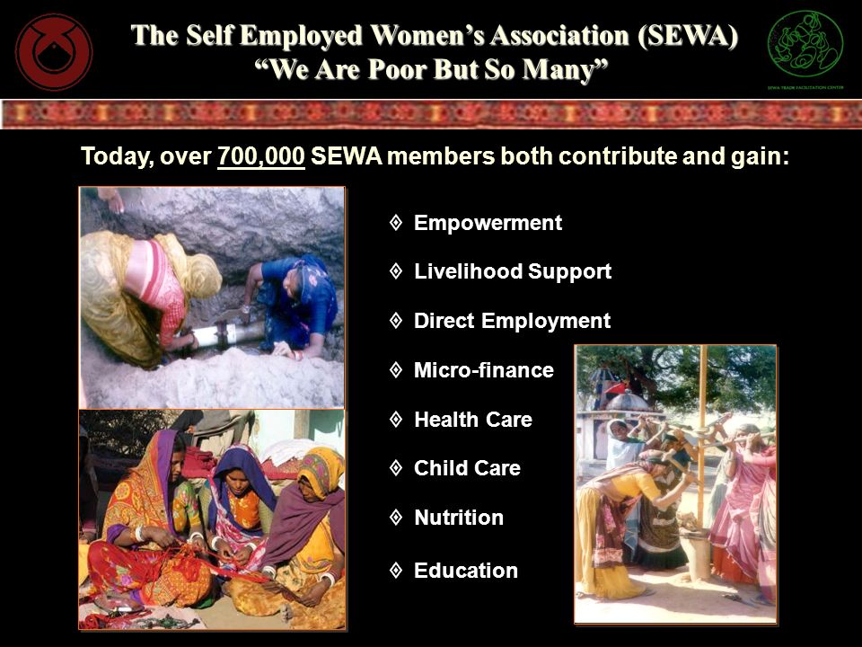 The Self Employed Women's Association (SEWA) We Are Poor But So Many