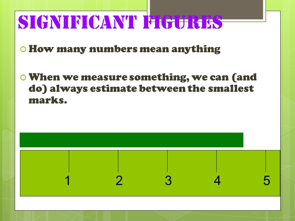 Significant Figures How many numbers mean anything