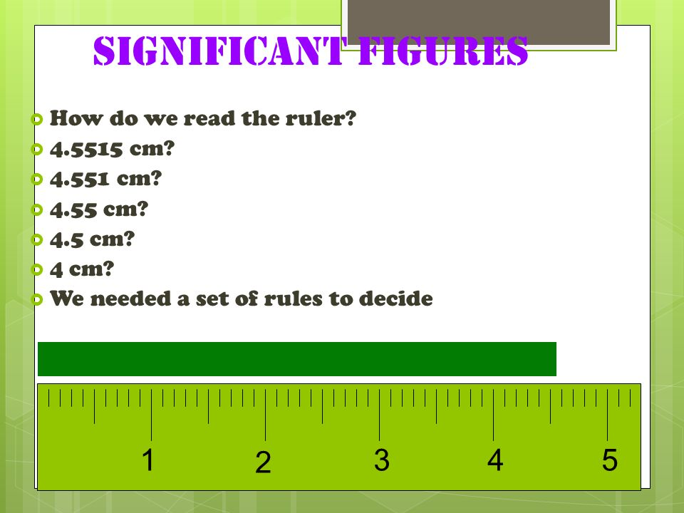 Significant Figures How do we read the ruler cm