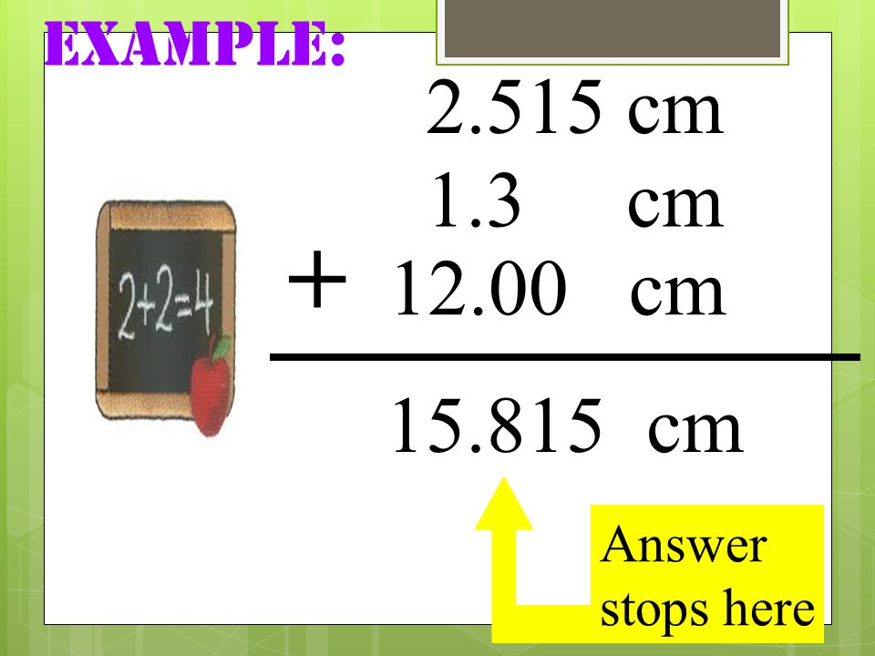 Example: cm 1.3 cm cm cm Answer stops here