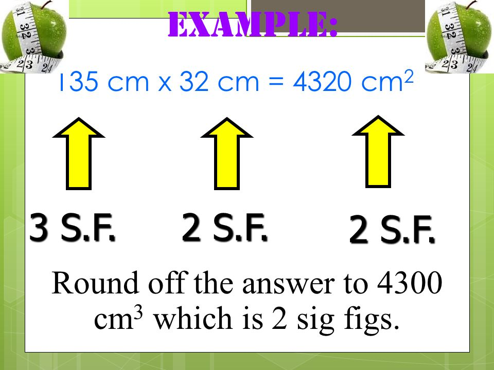 Round off the answer to 4300 cm3 which is 2 sig figs.
