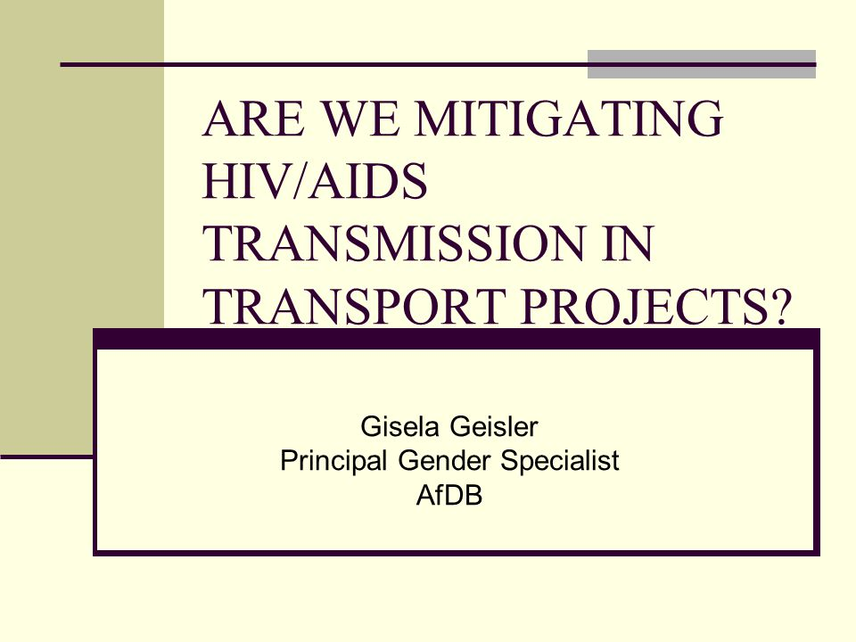 ARE WE MITIGATING HIV/AIDS TRANSMISSION IN TRANSPORT PROJECTS