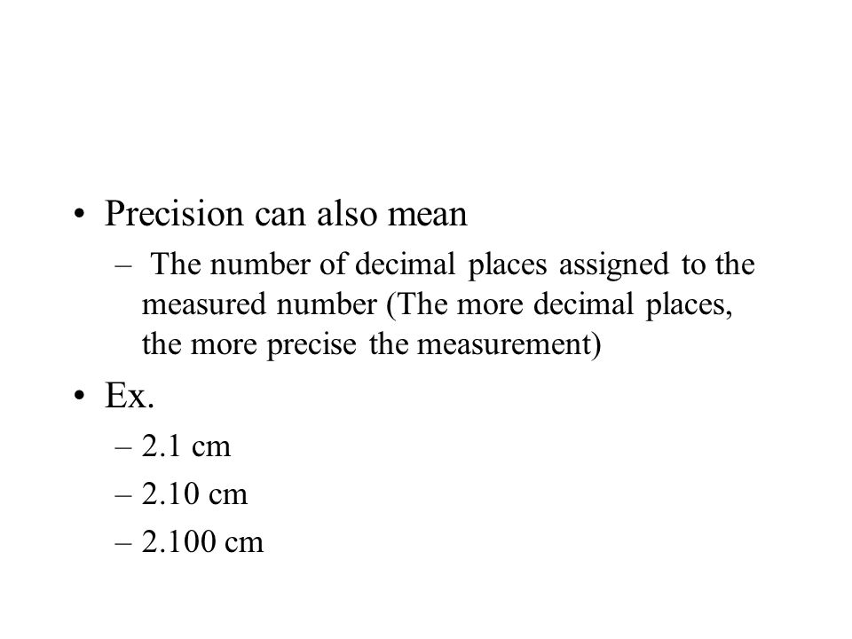 Precision can also mean