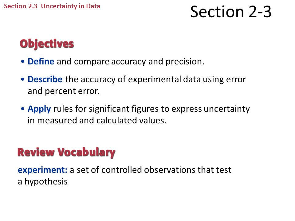 Section 2-3 Define and compare accuracy and precision.
