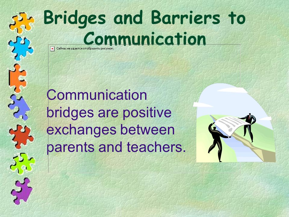 Bridges and Barriers to Communication