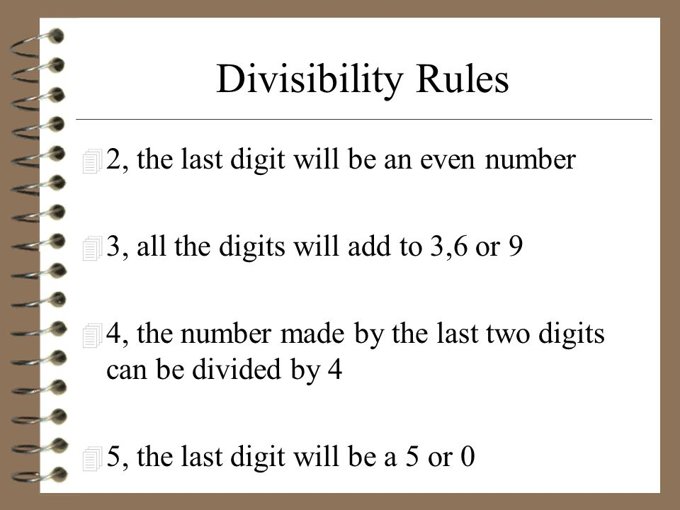 Divisibility Rules 2, the last digit will be an even number