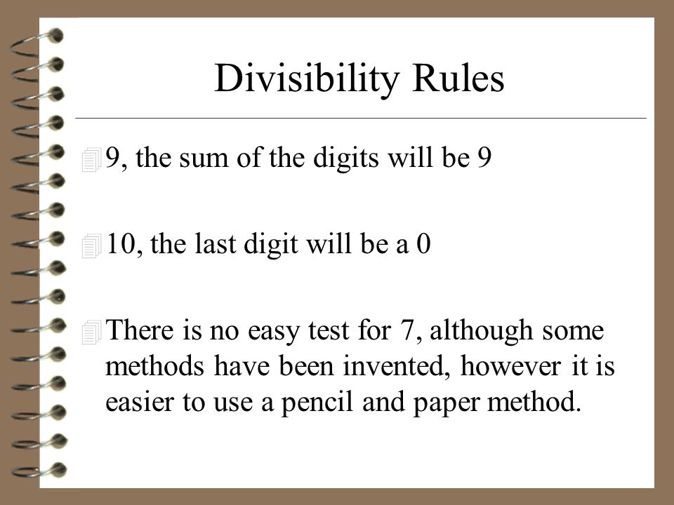 Divisibility Rules 9, the sum of the digits will be 9