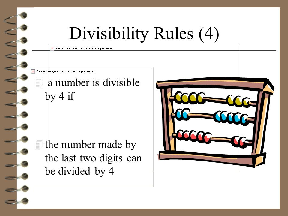 Divisibility Rules (4) a number is divisible by 4 if