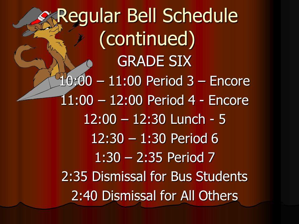 Regular Bell Schedule (continued)