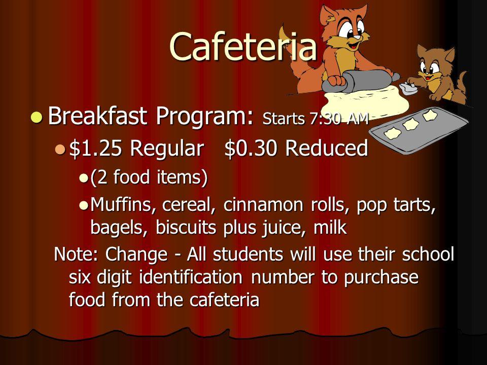 Cafeteria Breakfast Program: Starts 7:30 AM