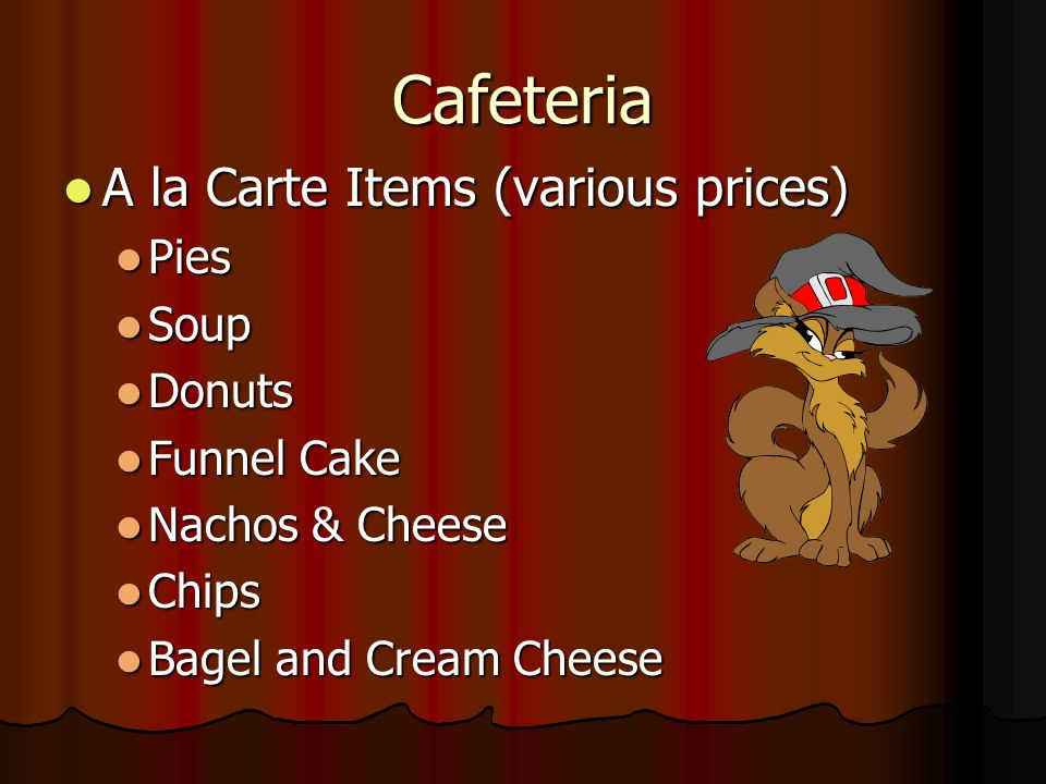 Cafeteria A la Carte Items (various prices) Pies Soup Donuts