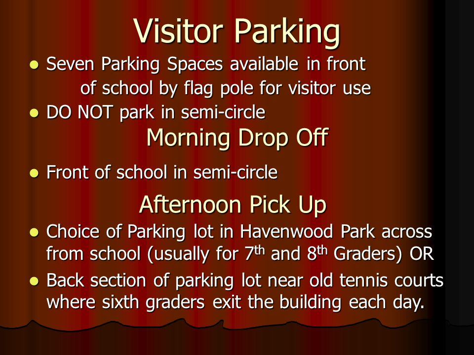 Visitor Parking Morning Drop Off Afternoon Pick Up