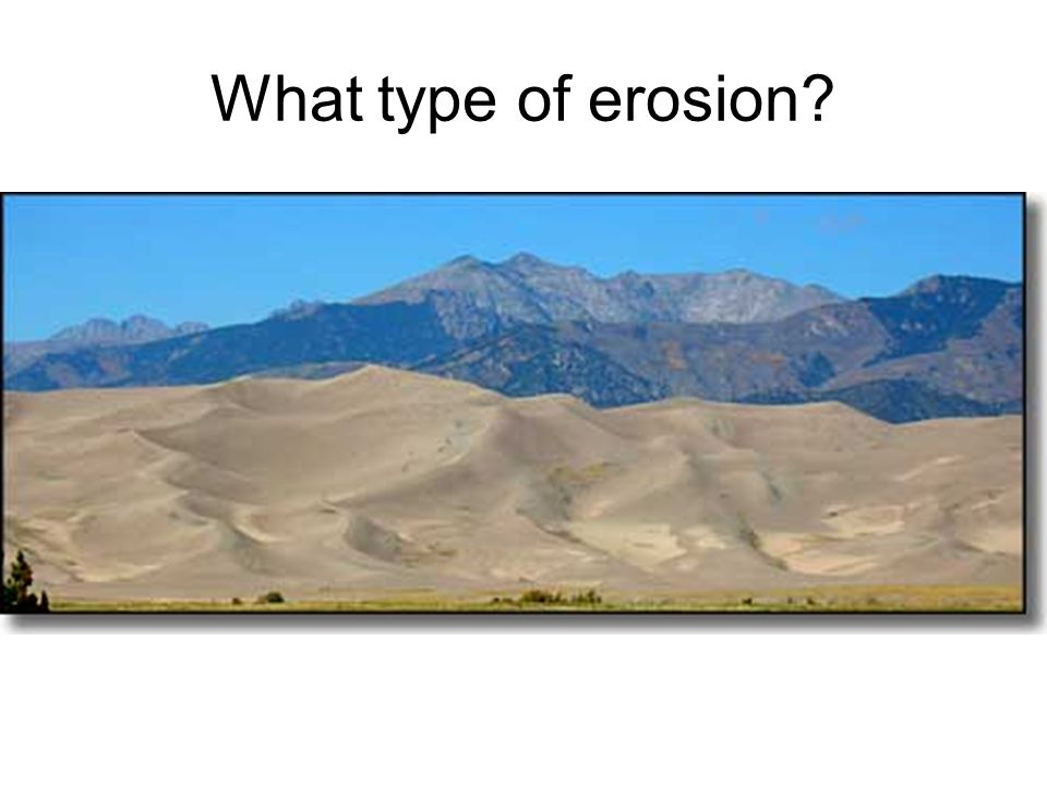 What type of erosion