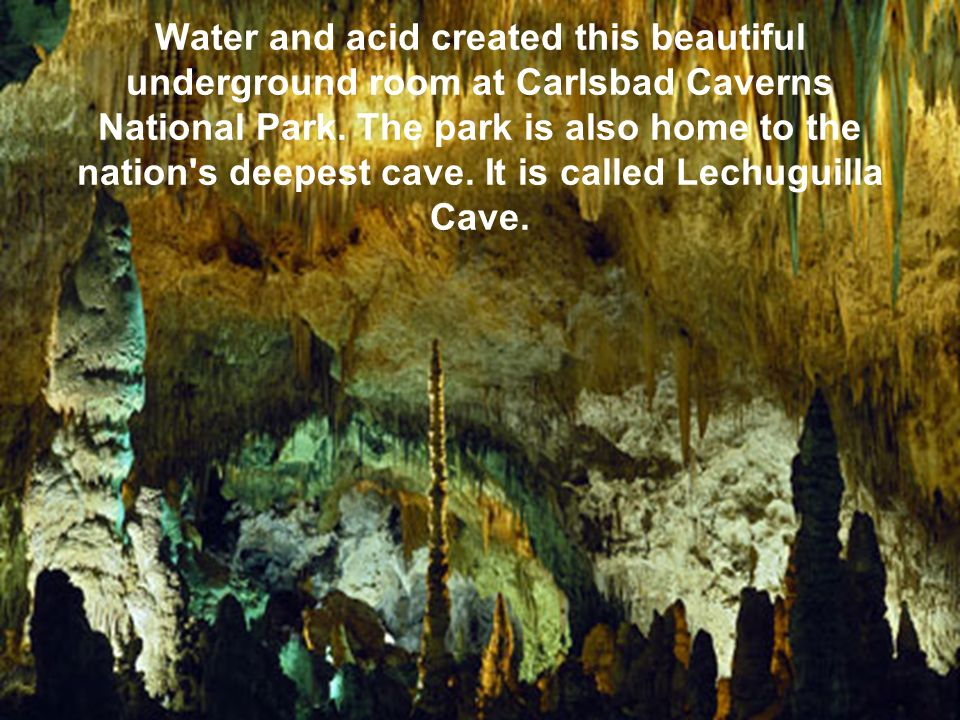 Water and acid created this beautiful underground room at Carlsbad Caverns National Park.