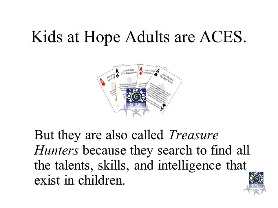 Kids at Hope Adults are ACES.