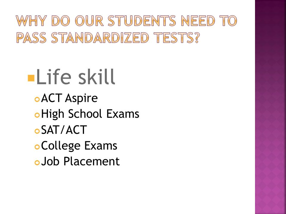 Why do our students need to pass standardized tests