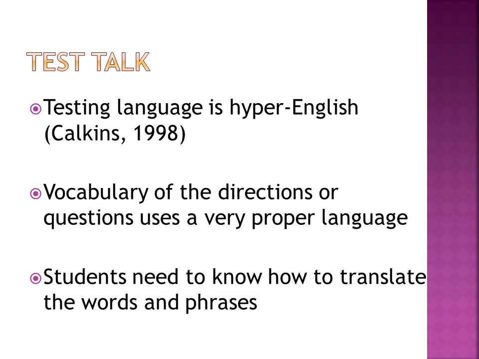 Test Talk Testing language is hyper-English (Calkins, 1998)