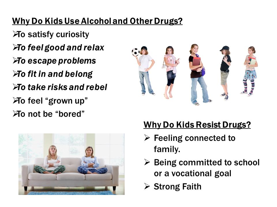 Why Do Kids Use Alcohol and Other Drugs