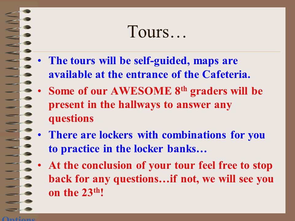 Tours… The tours will be self-guided, maps are available at the entrance of the Cafeteria.