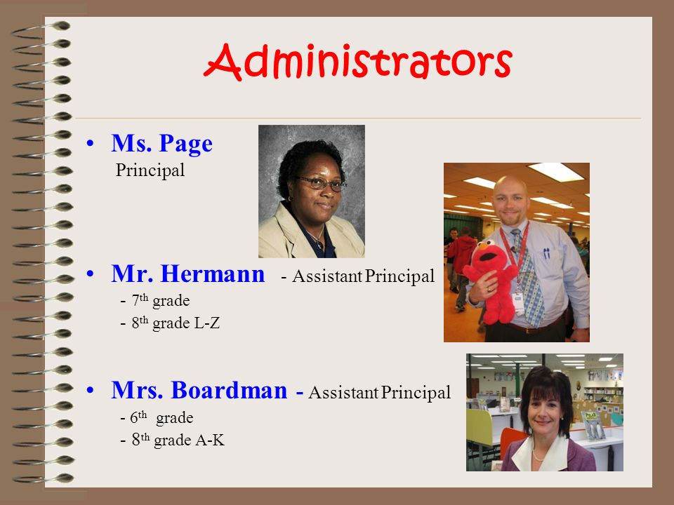 Administrators Ms. Page Mr. Hermann - Assistant Principal