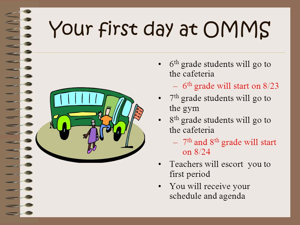 Your first day at OMMS 6th grade students will go to the cafeteria