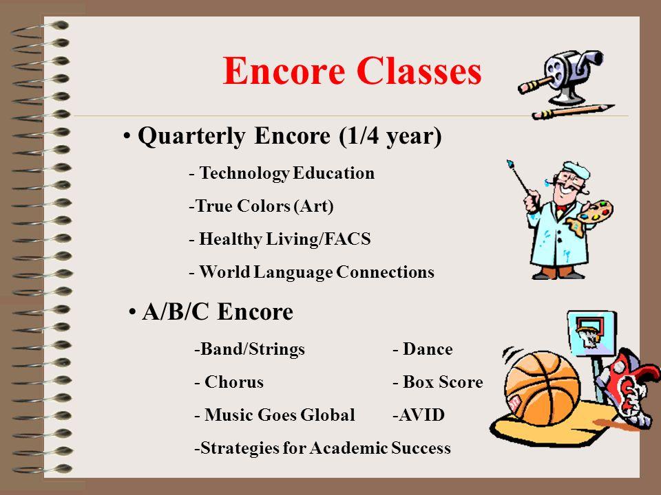 Encore Classes Quarterly Encore (1/4 year) A/B/C Encore