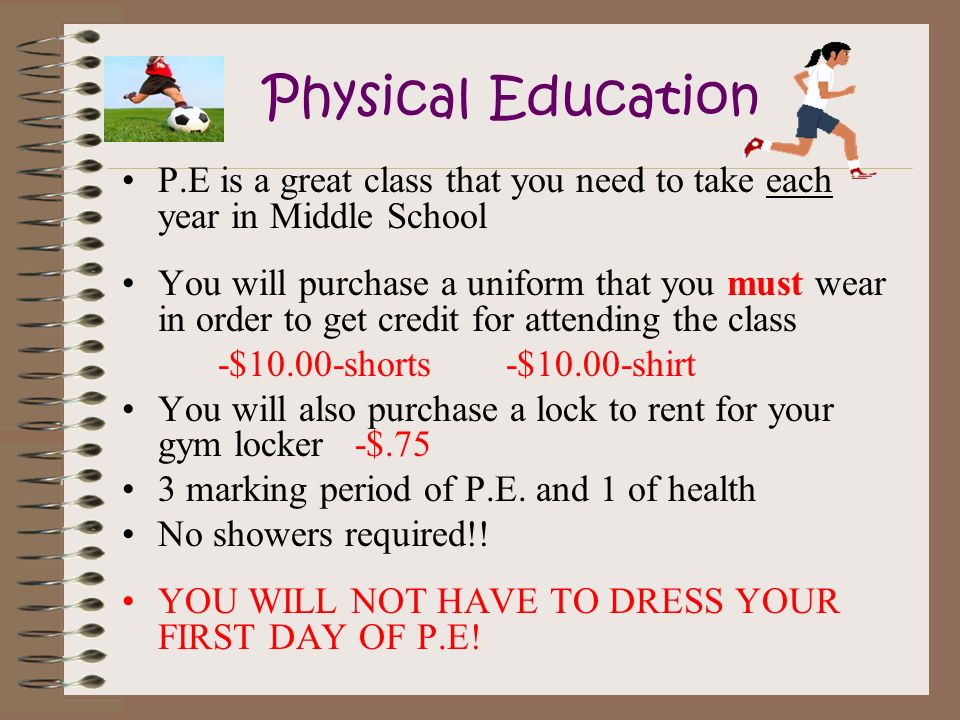 Physical Education P.E is a great class that you need to take each year in Middle School.