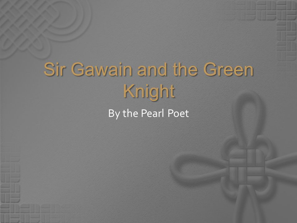 a summary of the poem sir gawain and the green knight by pearl poet Sir gawain and the green knight is a late 14th century poem that  anonymous  author dubbed the pearl poet or the gawain poet  with its structure,  characters, and plot construction that are uniquely medieval in quality.
