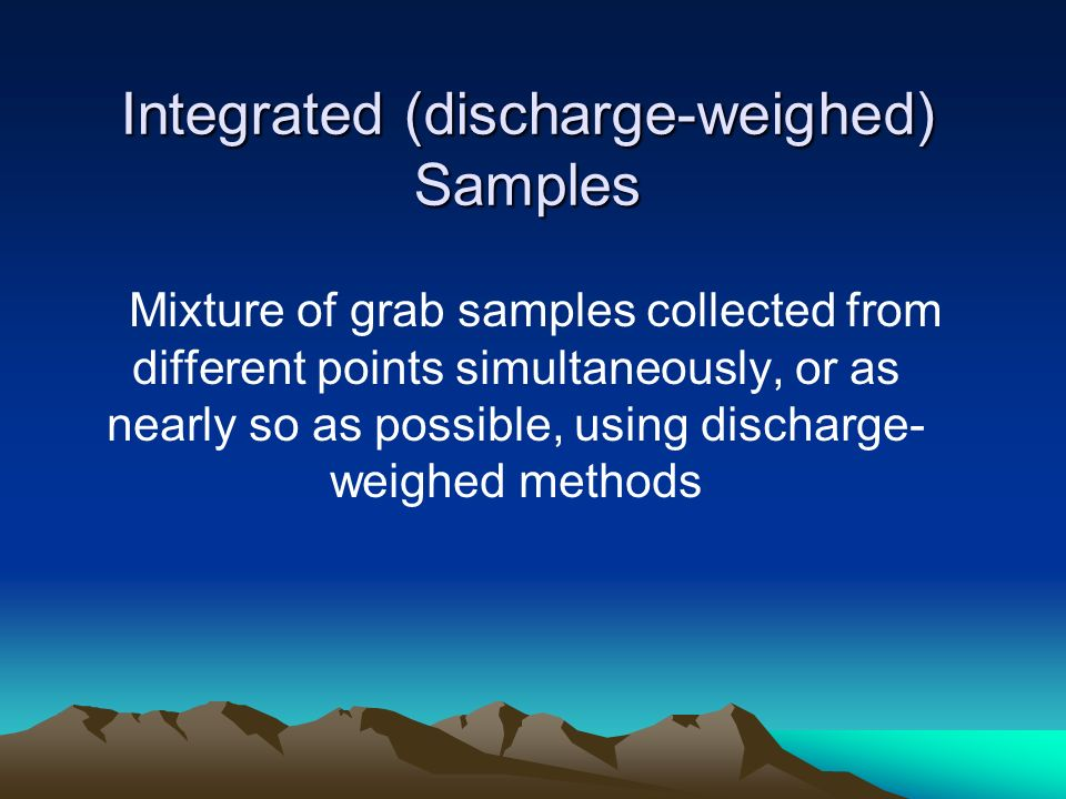 Integrated (discharge-weighed) Samples