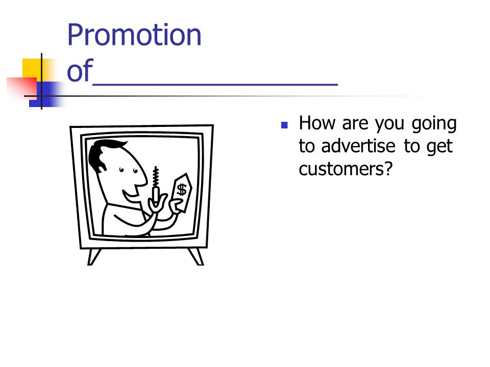 Promotion of_______________