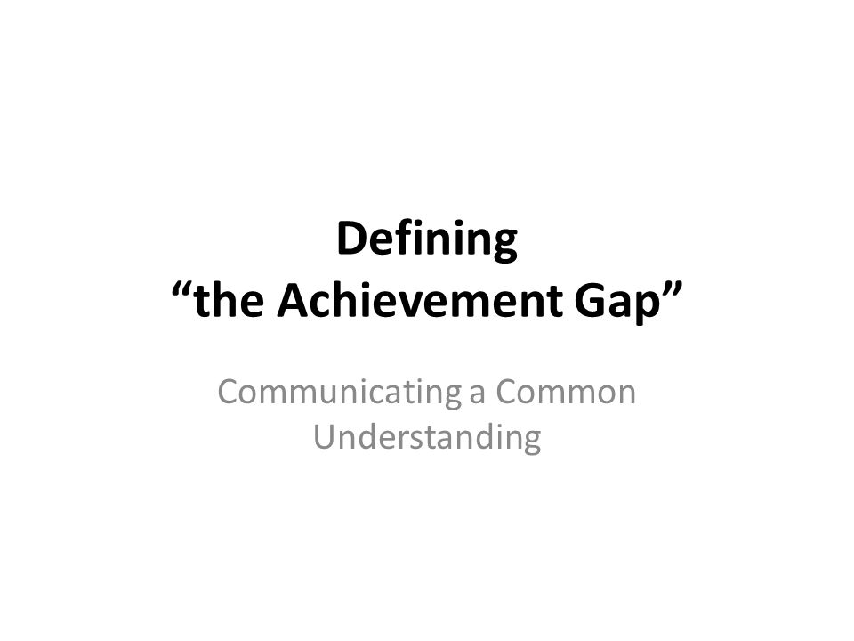 Defining the Achievement Gap