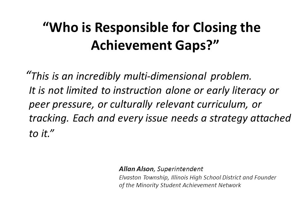 Who is Responsible for Closing the Achievement Gaps