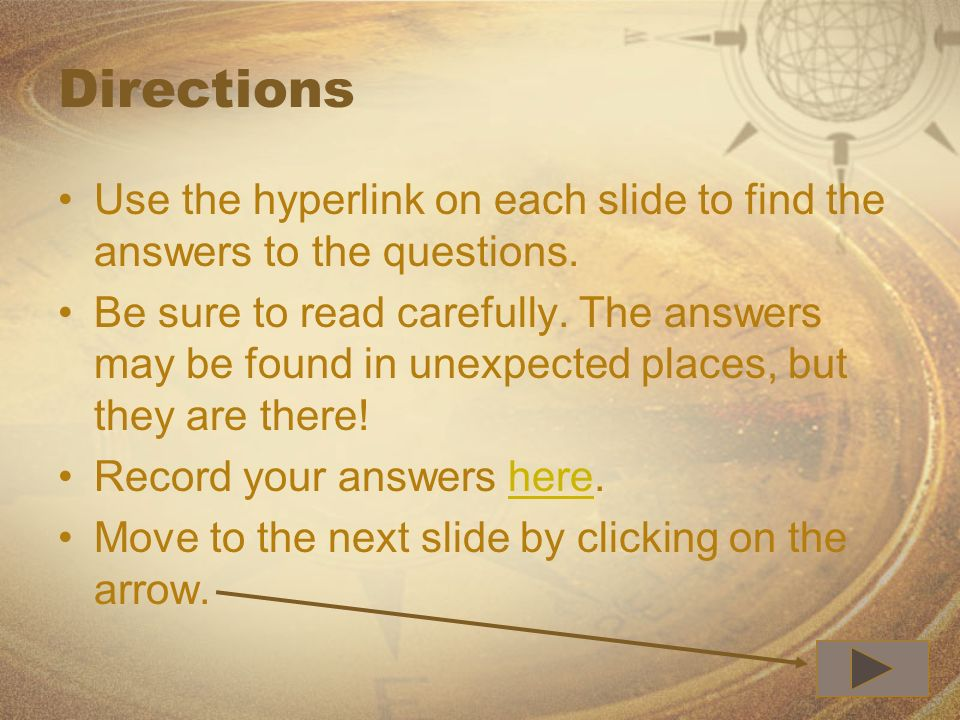 Directions Use the hyperlink on each slide to find the answers to the questions.