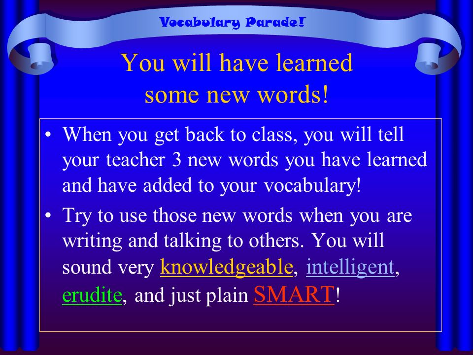 You will have learned some new words!