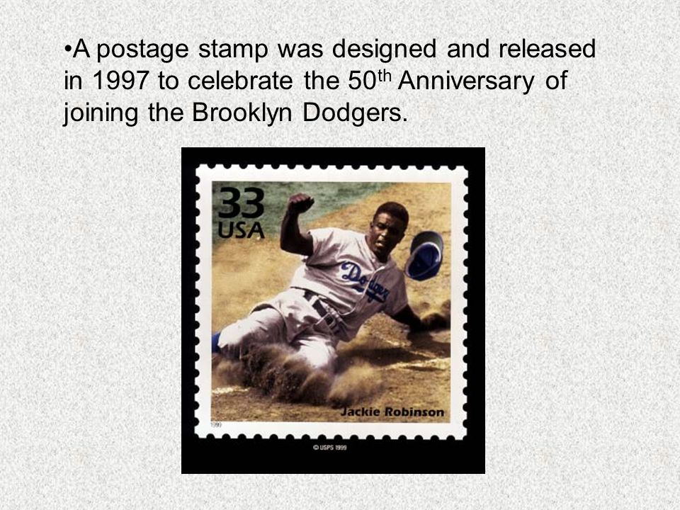 A postage stamp was designed and released in 1997 to celebrate the 50th Anniversary of joining the Brooklyn Dodgers.