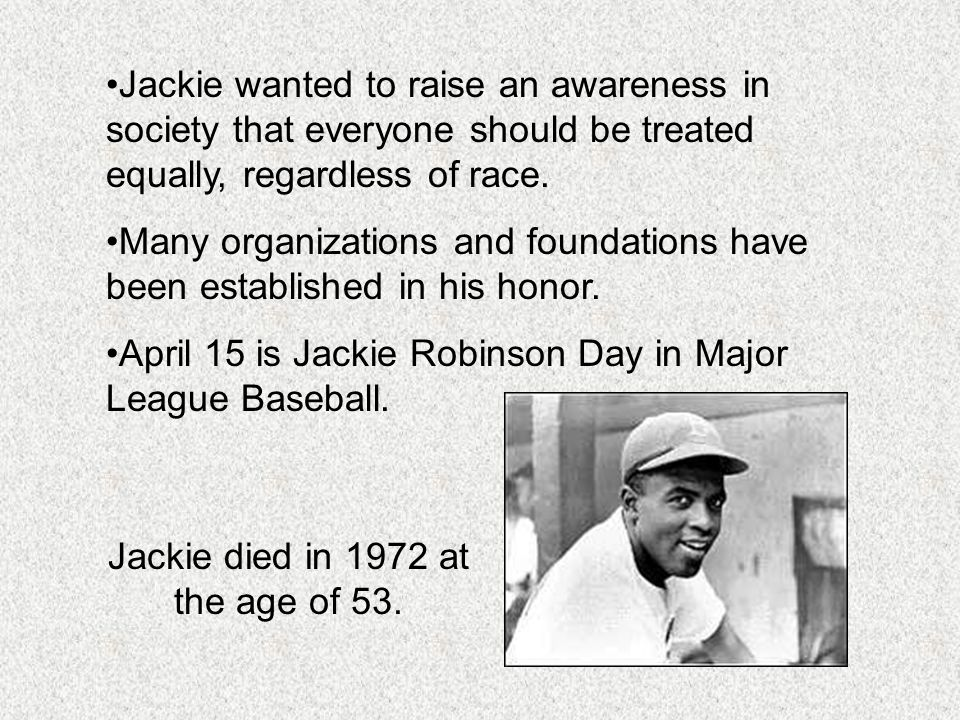 Jackie died in 1972 at the age of 53.
