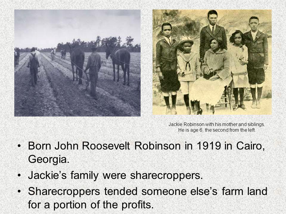 Born John Roosevelt Robinson in 1919 in Cairo, Georgia.