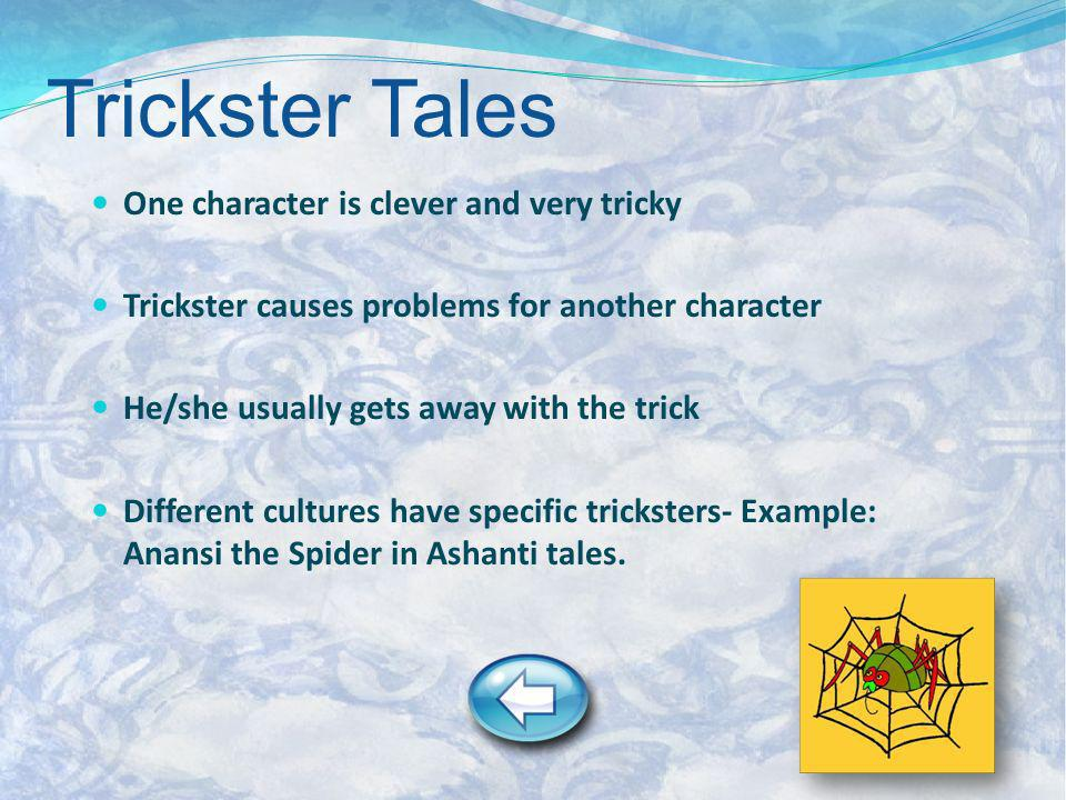 Trickster Tales One character is clever and very tricky