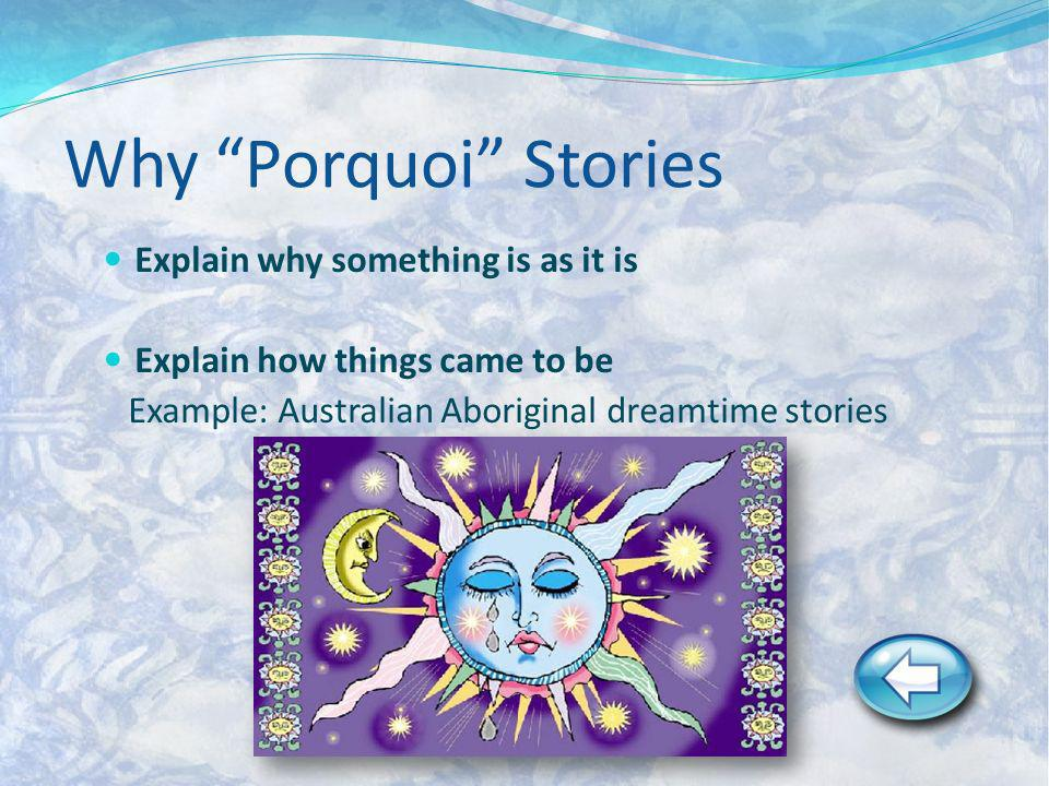 Why Porquoi Stories Explain why something is as it is