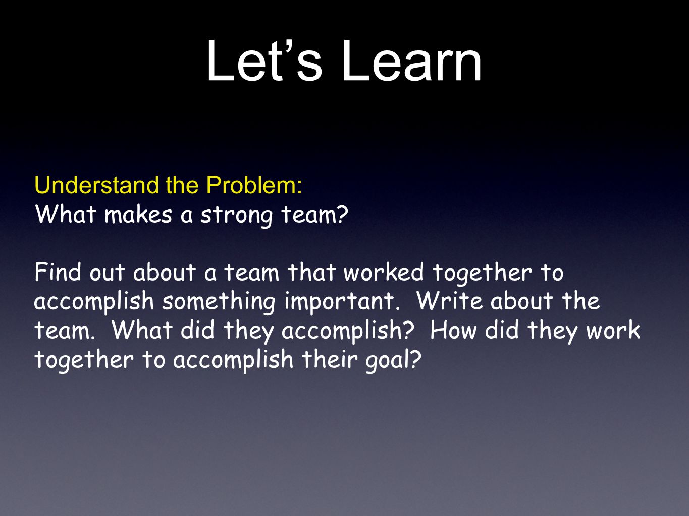 Let's Learn Understand the Problem: What makes a strong team