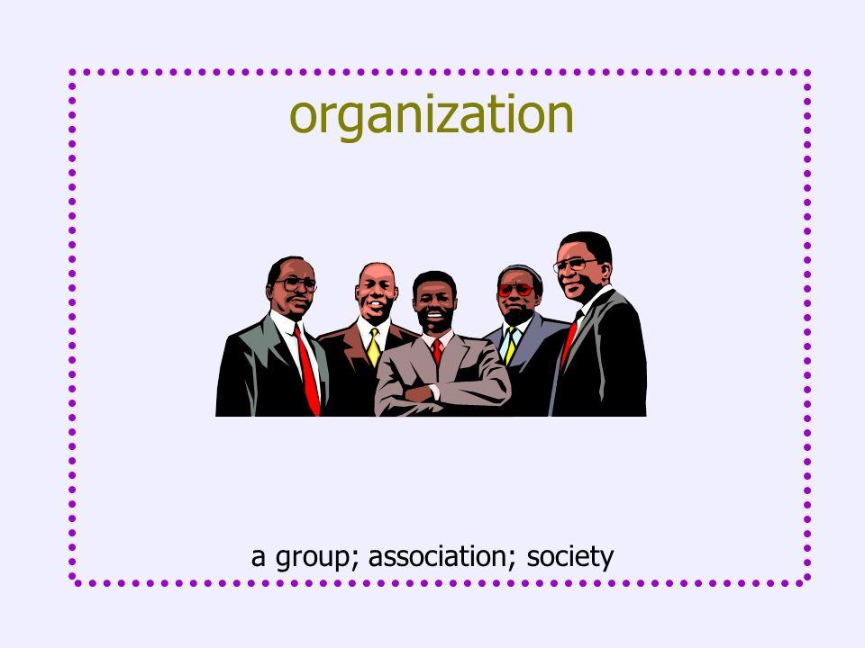 a group; association; society