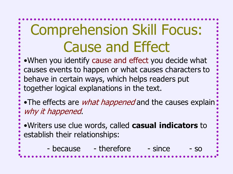 Comprehension Skill Focus: Cause and Effect